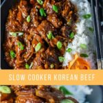 Pinterest image of Slow Cooker Korean Beef by Slow Cooker Club. Top image is an overhead view of Korean Beef in a bowl with Jasmine rice and spring onion. Bottom image is a close up view of chunks of slow cooked Korean Beef.